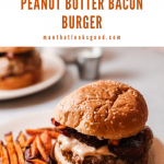 Spicy Peanut Butter Bacon Burger