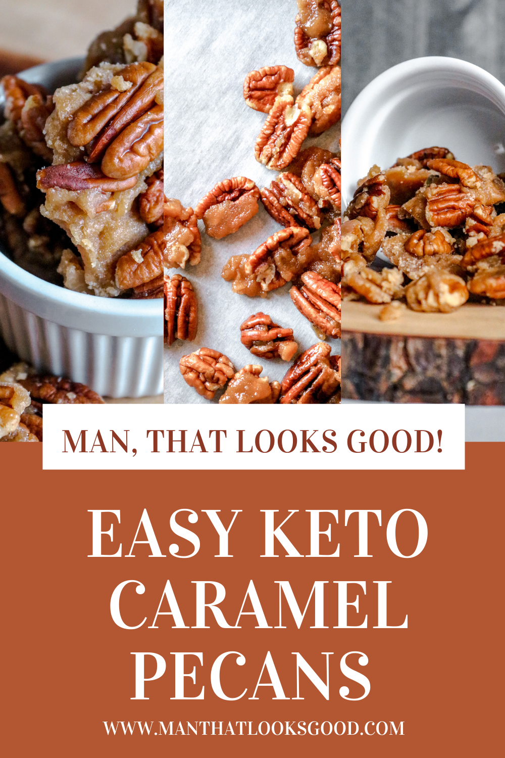 on a Keto diet and getting burnt out with borning Keto snacks? Check out these Keto Caramel Pecans and other Keto friendly snacks. #kteo #ketosnacks #ketorecipes #caramelpecans #manthatlooksgood